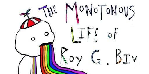 Art Exhibition: The Monotonous Life of Roy G. Biv