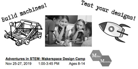 Makerspace Design Camp during Thanksgiving Break tickets