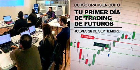 CURSO GRATUITO: TU PRIMER DIA DE TRADING DE FUTUROS >> Sep. 26 de 18h30 a 20H30 entradas