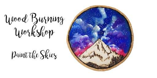 Wood Burning Workshop: Paint the Skies!