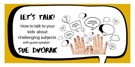 Let's Talk! How to talk to your kids about challenging subjects. (ABB) tickets