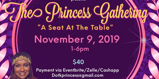 The Princess Gathering- A Seat at the Table