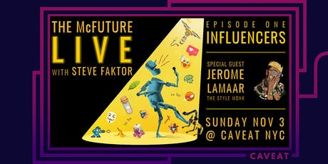 The McFuture LIVE: The Dirty Secrets, Lies  & Future of INFLUENCERS tickets