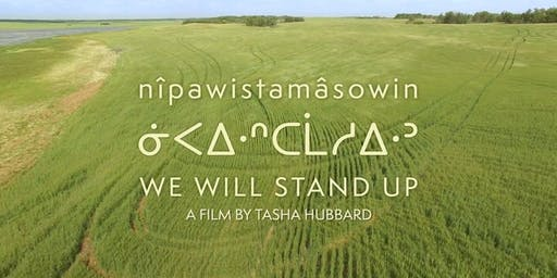 Free Film Screening - nîpawistamâsowin: We Will Stand Up