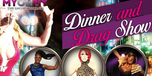 "MyOhMy Presents ""A Dinner and Drag Show!"""