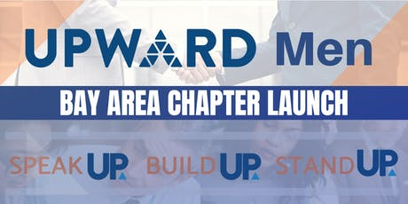 UPWARD Men Bay Area Chapter Launch tickets