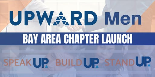 UPWARD Men Bay Area Chapter Launch