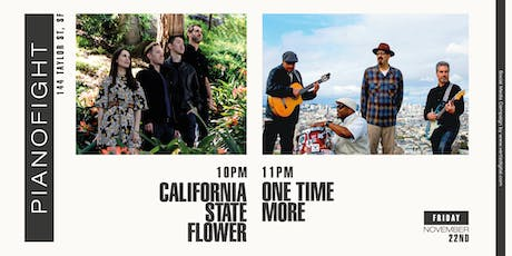 One Time More and California State Flower at PianoFight tickets