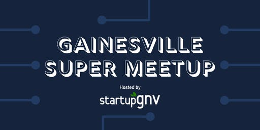 Gainesville Super Meetup
