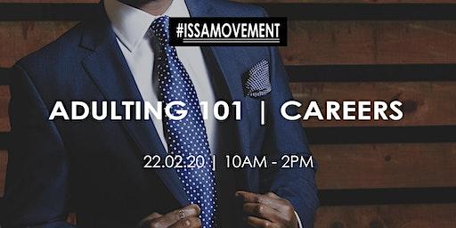 #IssaMovement | Adulting 101: Careers