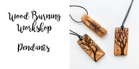 Wood Burning Workshop: Tree Pendants tickets