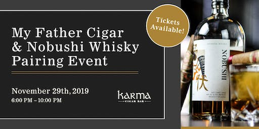 MY FATHER CIGARS + NOBUSHI WHISKY