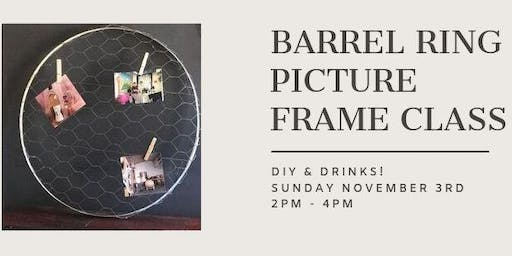 DIY & Drinks--Wine Barrel Picture Frame