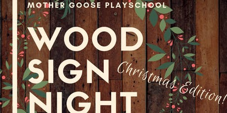 Mother Goose Playschool Christmas Wood Sign Night tickets