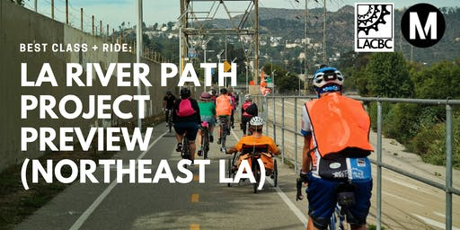 BEST Class + Ride: LA River Path Project Preview (Northeast LA)