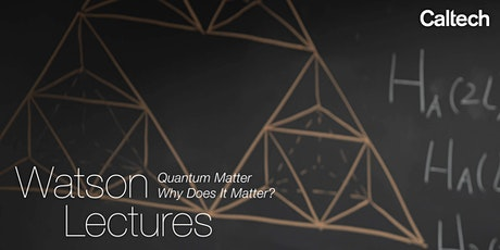Quantum Matter, Why Does it Matter? tickets