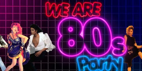 We are 80s Party tickets