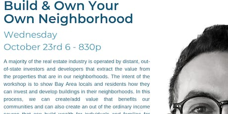 Build & Own Your Own Neighborhood tickets