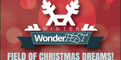 Winter WonderFEST 2019: Field of Christmas Dreams Dec 28