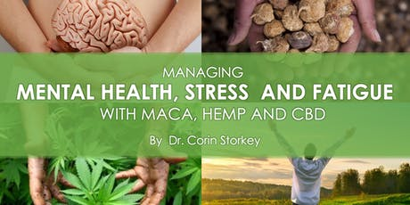 Managing mental health, stress and fatigue with maca, hemp and CBD tickets
