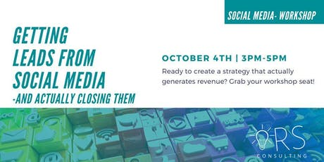 Getting Leads From Social Media -And Actually Closing Them tickets