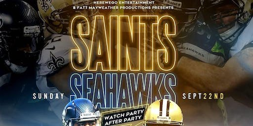 SAINTS VS SEAHAWKS GAME WATCH + AFTER PARTY presented by HWG & FMP
