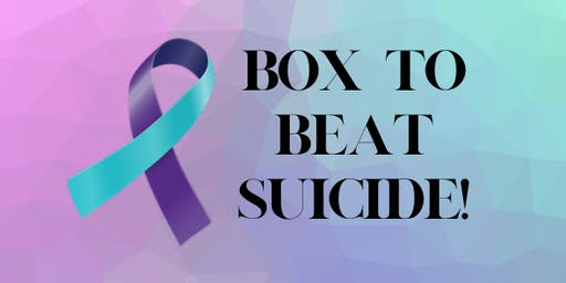 Box to Beat Suicide - An Event Benefiting AFSP!