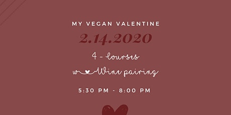 My Vegan Valentine 2020 | 4-Course Dinner & Wine Pairing tickets