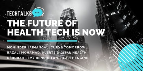 TechTalks Presents; The Future of Health Tech is Now tickets