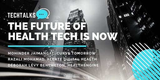 TechTalks Presents; The Future of Health Tech is Now