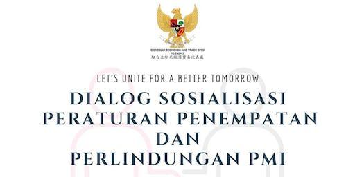 Dialog Sosialisasi Peraturan Penempatan dan Perlindungan PMI