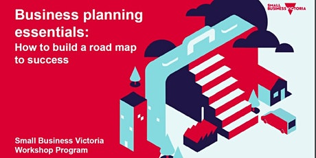 Business planning essentials: How to build a road map to success tickets