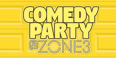 Comedy Party at Zone 3! tickets