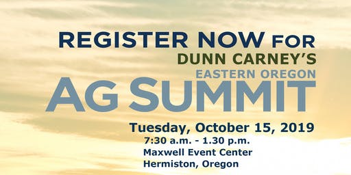 2019 Dunn Carney Eastern Oregon Ag Summit