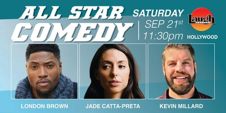 London Brown, Jade Catta-Pretta, Kevin Millard - All-Star Comedy tickets