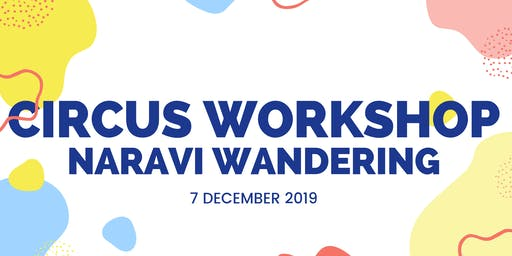 Circus Workshop at Naravi Wandering  Art Trail -  Second session