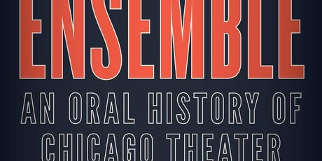 ENSEMBLE: An Oral History of Chicago Theater with Mark Larson, George Wendt, & Jeff Perry tickets