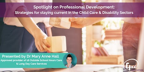 Spotlight on Professional Development in the Childcare & Disability Sectors tickets
