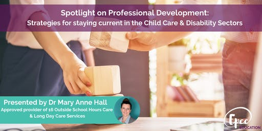 Spotlight on Professional Development in the Childcare & Disability Sectors