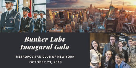 BUNKER LABS INAUGURAL GALA | NEW YORK CITY tickets