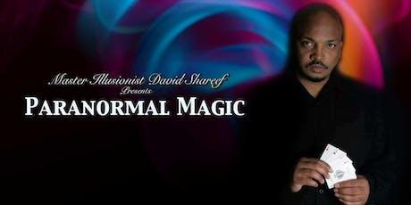 "Master Illusionist David Shareef Presents ""Paranormal Magic"" tickets"