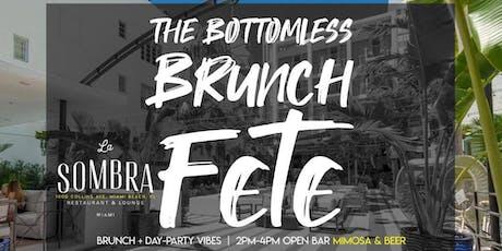 10/13 BOTTOM LESS BRUNCH FETE @ LA SOMBRA MIAMI SOUTH BEACH  tickets