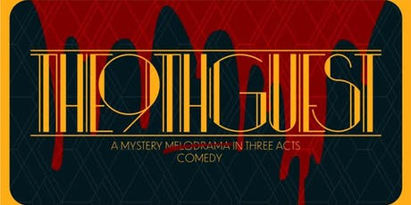 THE NINTH GUEST: A Mystery Comedy in Three Acts (with OPEN BAR) tickets