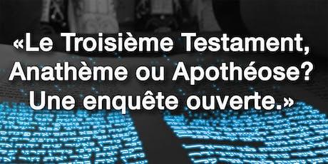 «Le Troisième Testament, Anathème ou Apothéose?  Une enquête ouverte.» billets