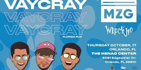 Vaycray: MZG w/ Wreckno - Orlando tickets