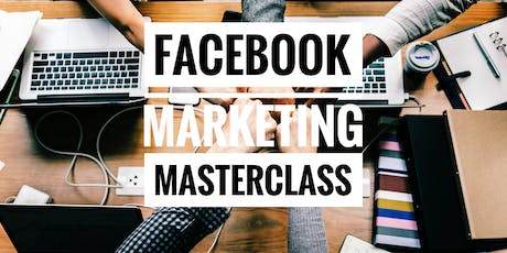 [*Limited Slots - Facebook Marketing Masterclass*] tickets