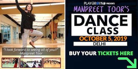 DANCE WORKSHOP w/ Manpreet Toor! (DELHI) (1250 INR) tickets