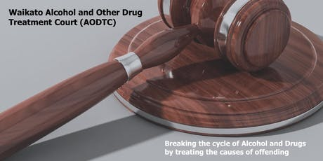 Break the cycle of Alcohol & Drugs: Waikato AOD Treatment Court Hui tickets