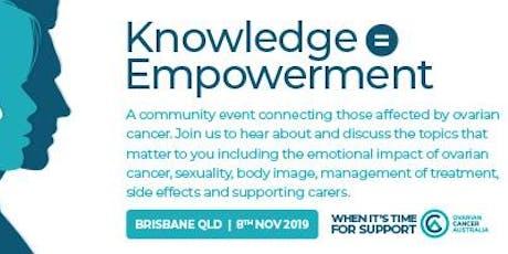 Knowledge = Empowerment - Brisbane -  An ovarian cancer consumer forum. tickets