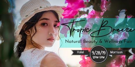 Tropic Breeze Natural Beauty and Wellness Fair tickets